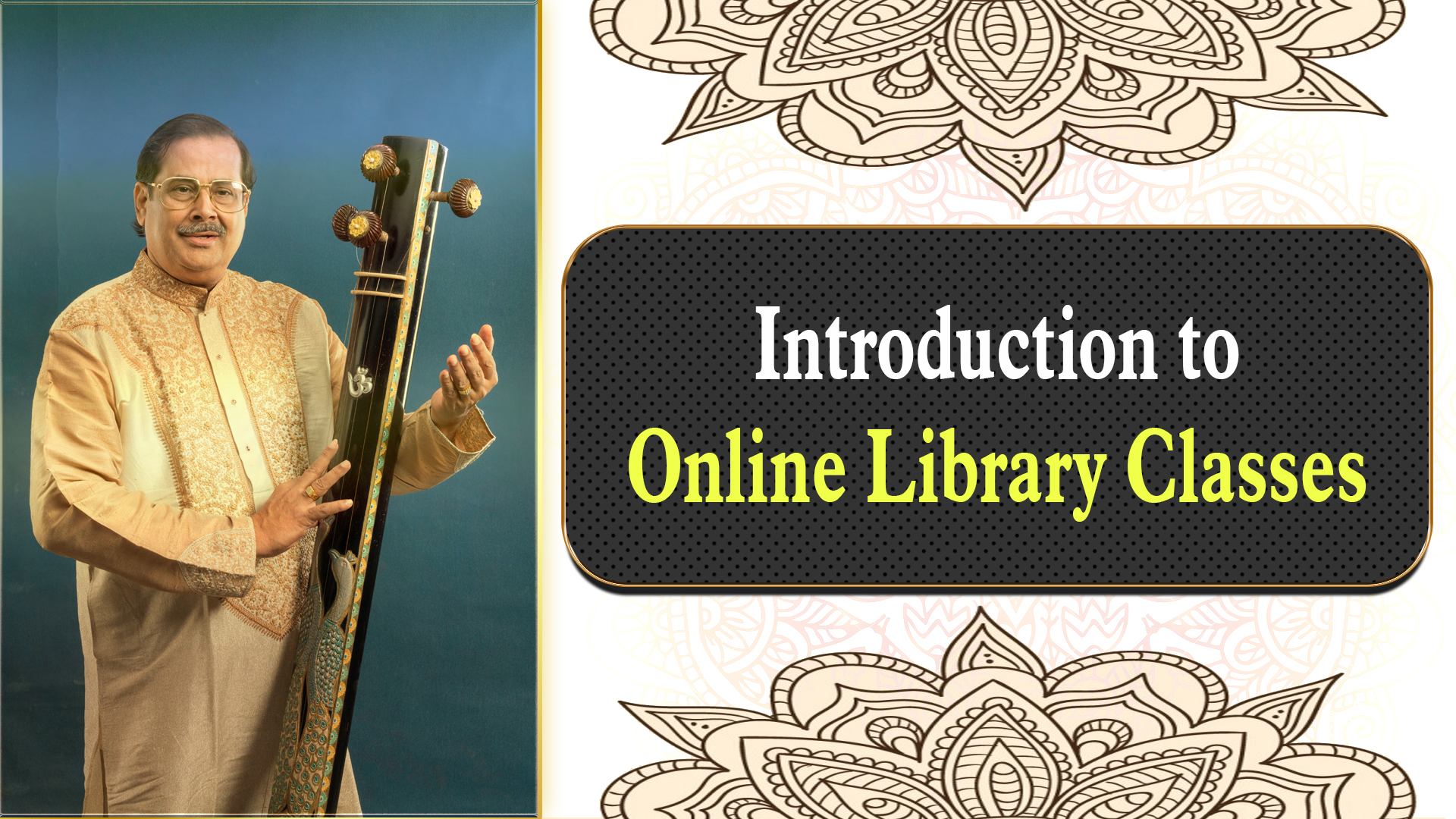 Introduction to Online Library Classes for Indian Raga Music,  Voice Training and Modulation