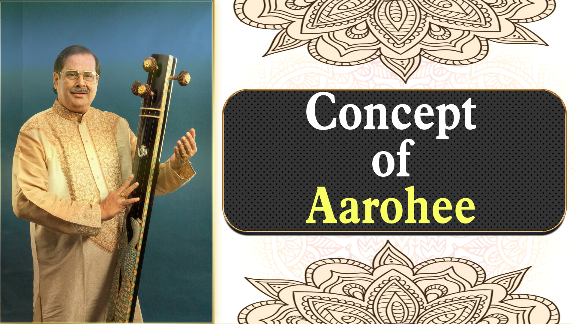 Concept of Aarohee - Basics of Indian Raaga music,  Voice Training, Modulation and Taal
