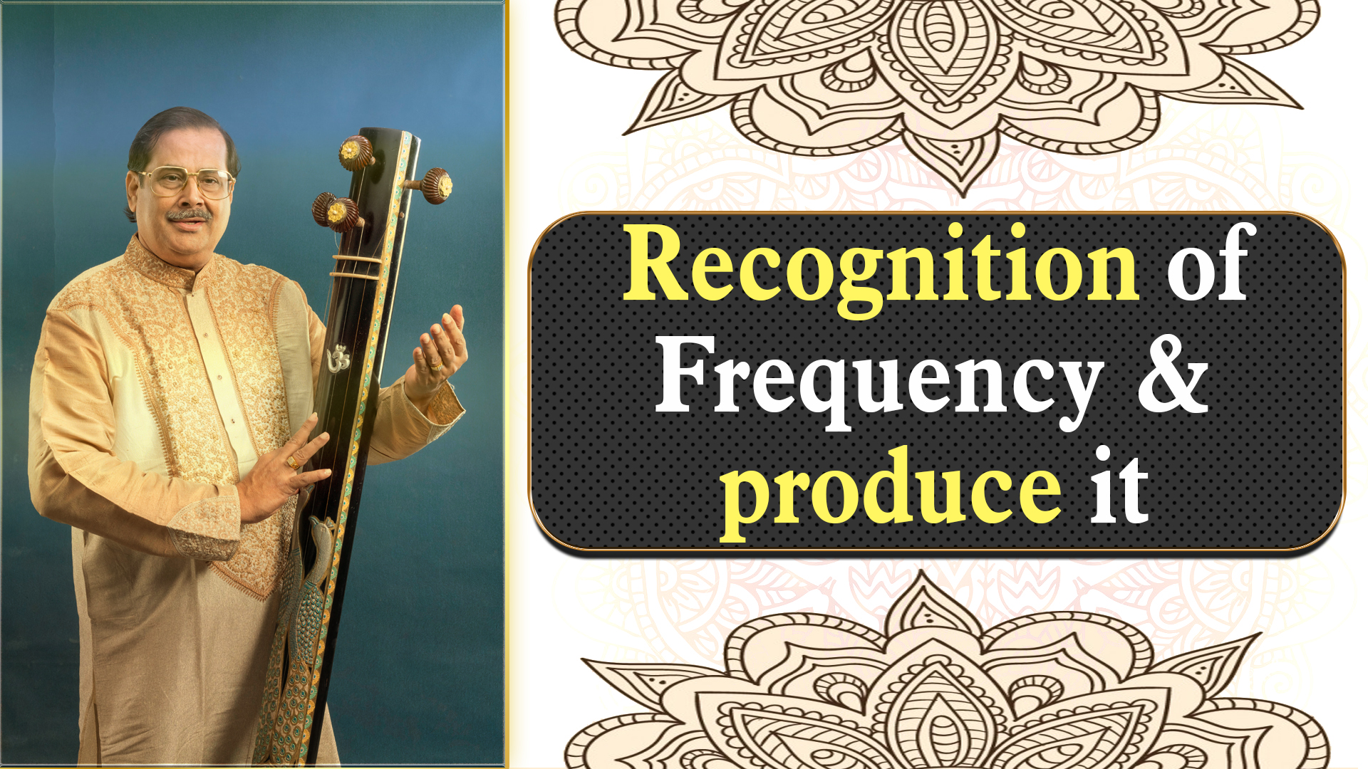 1- Recognition of Frequency and to produce it your voice