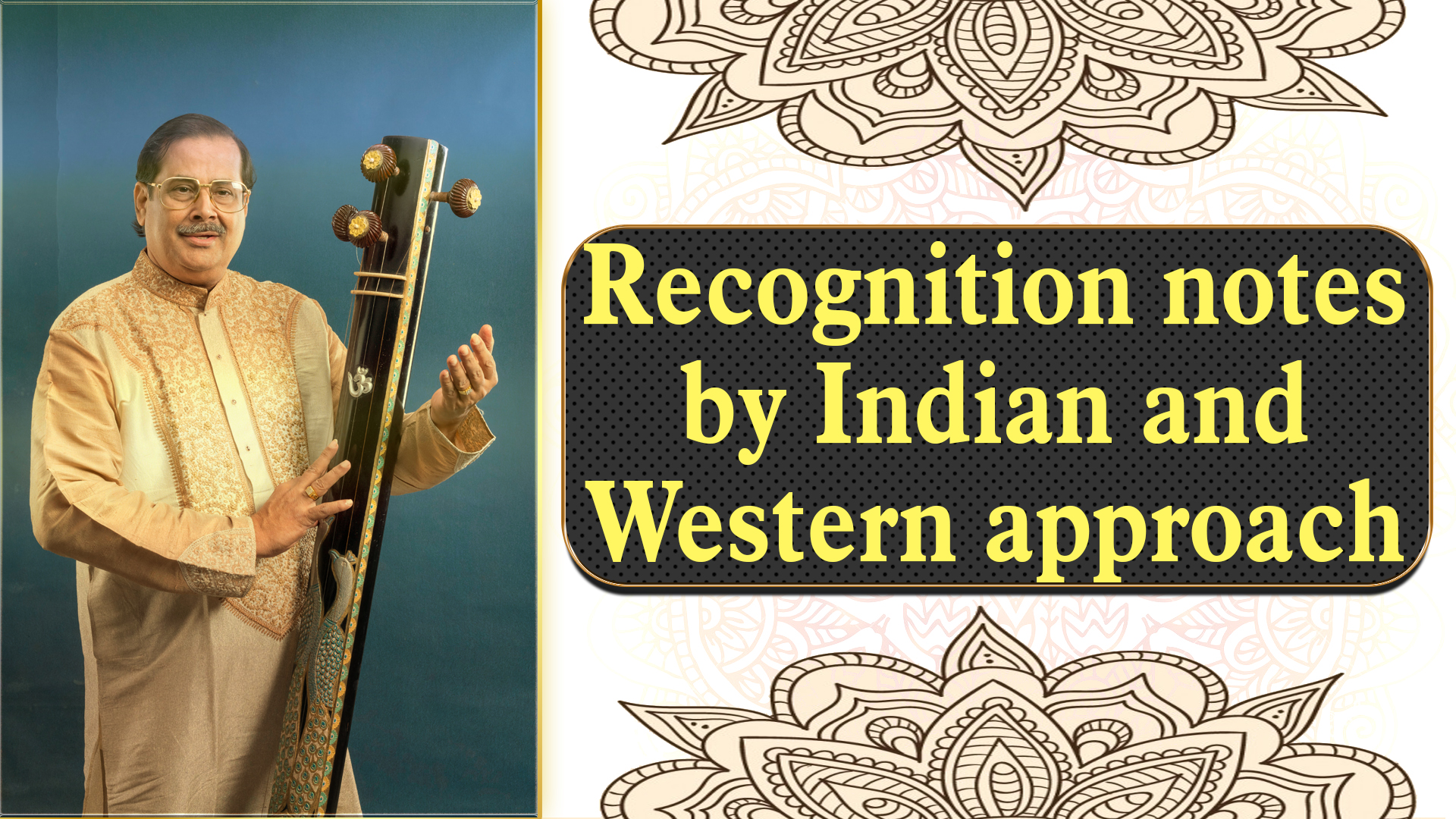 3- Recognition of 12 notes or frequency by Indian and Western approach