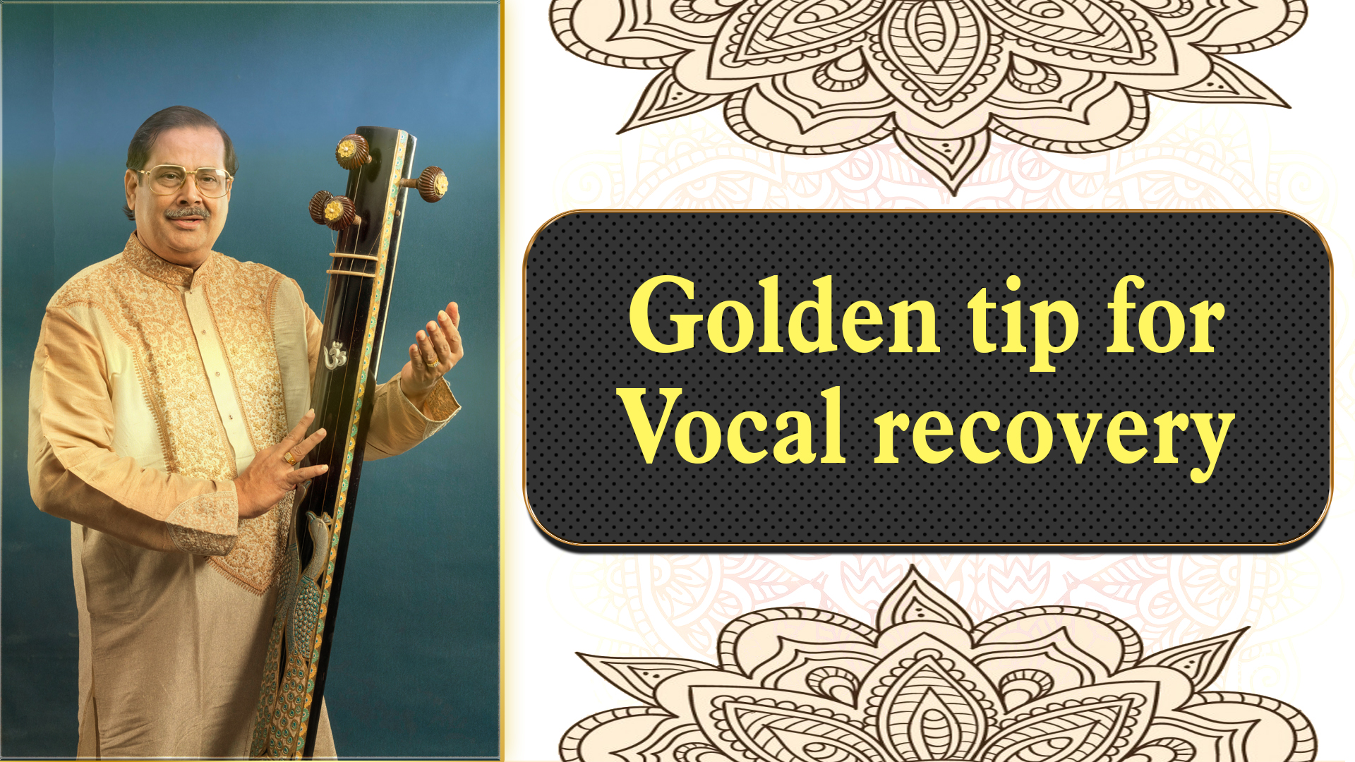 6- Golden tip for Vocal recovery from Gurujee
