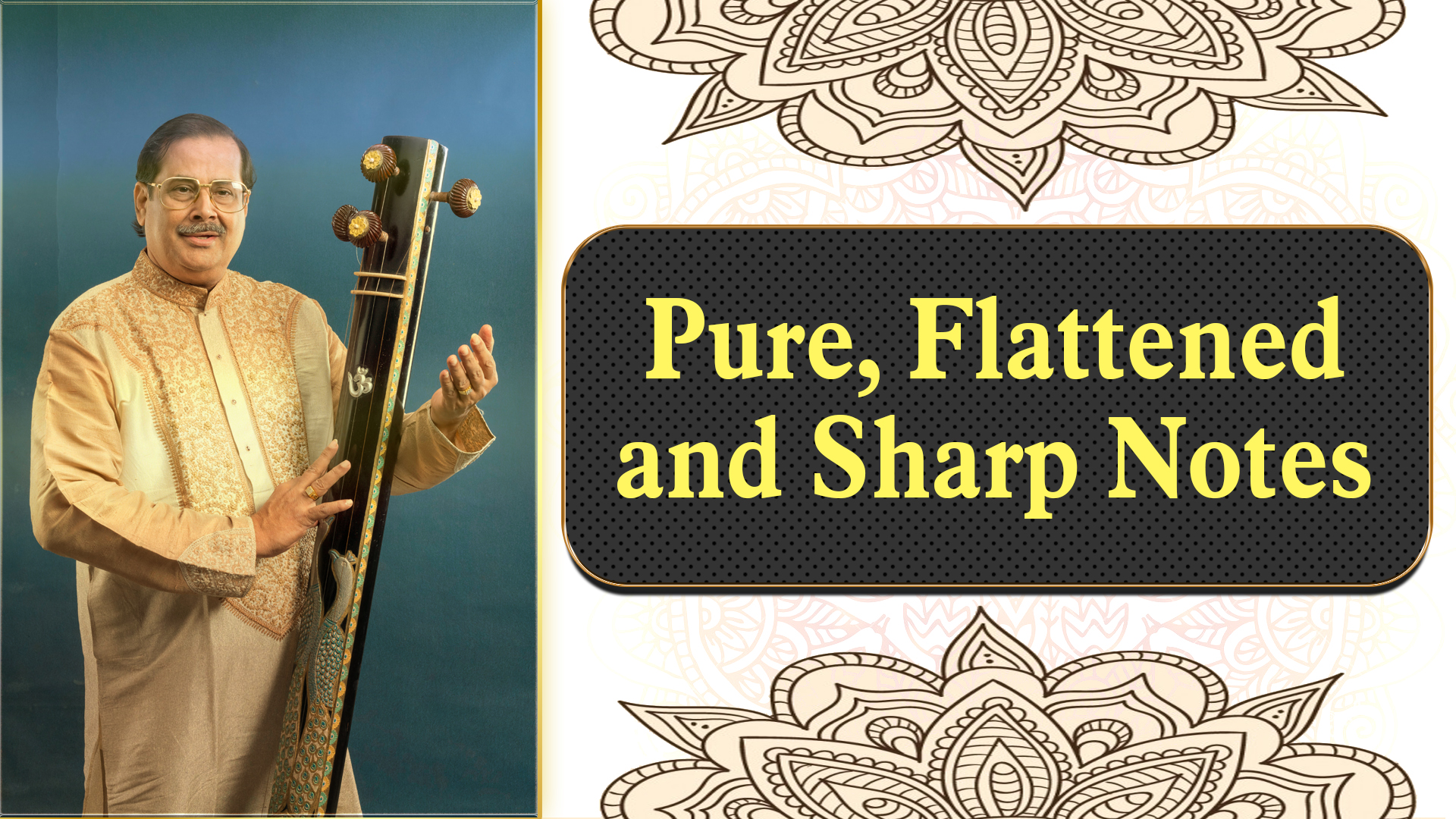 7- Pure Notes , Flattened Notes and Sharp Notes in Indian Classical Music