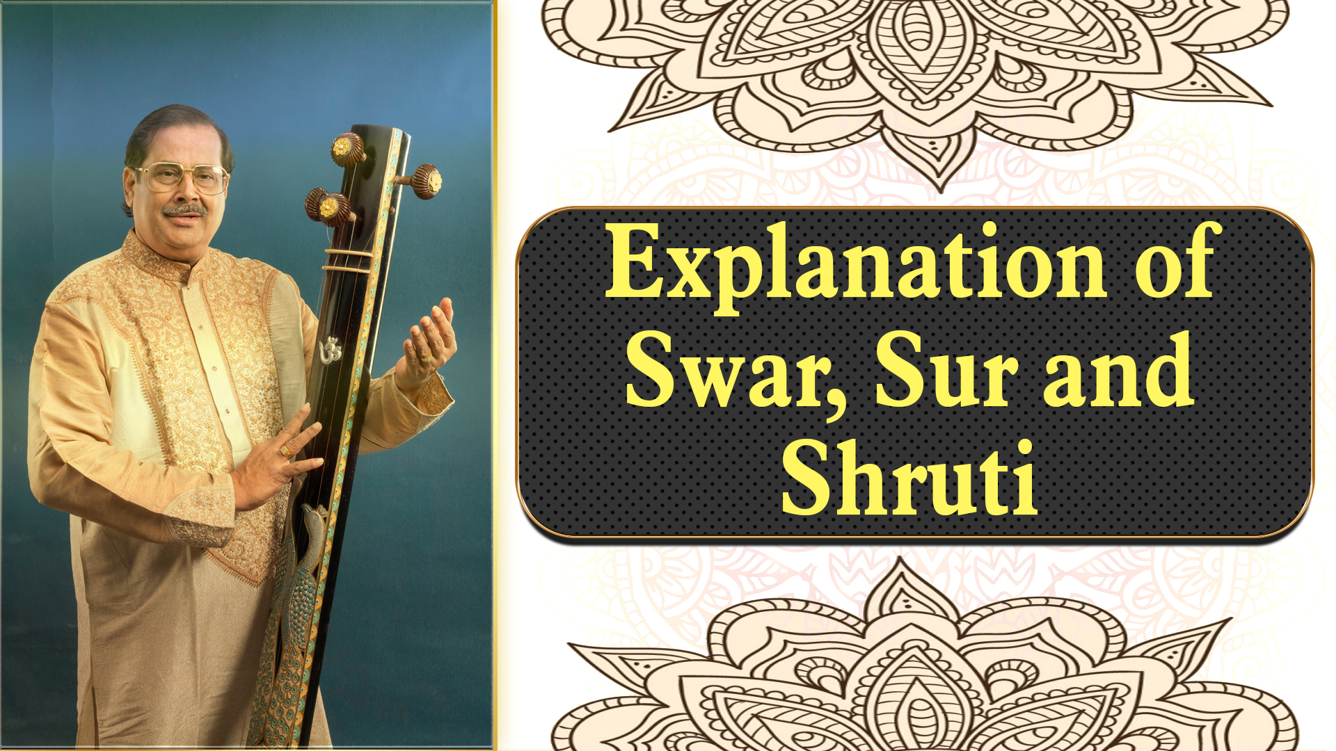 10- Explanation of Swar, Sur and Shruti and how to connect them and Importance of Vowels